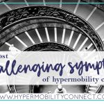 Top 10 most challenging symptoms of hypermobility conditions