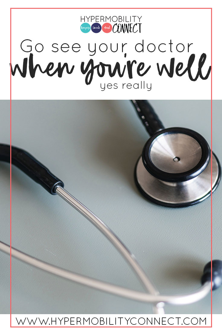 Go see your doctor when you're well | Hypermobility Connect
